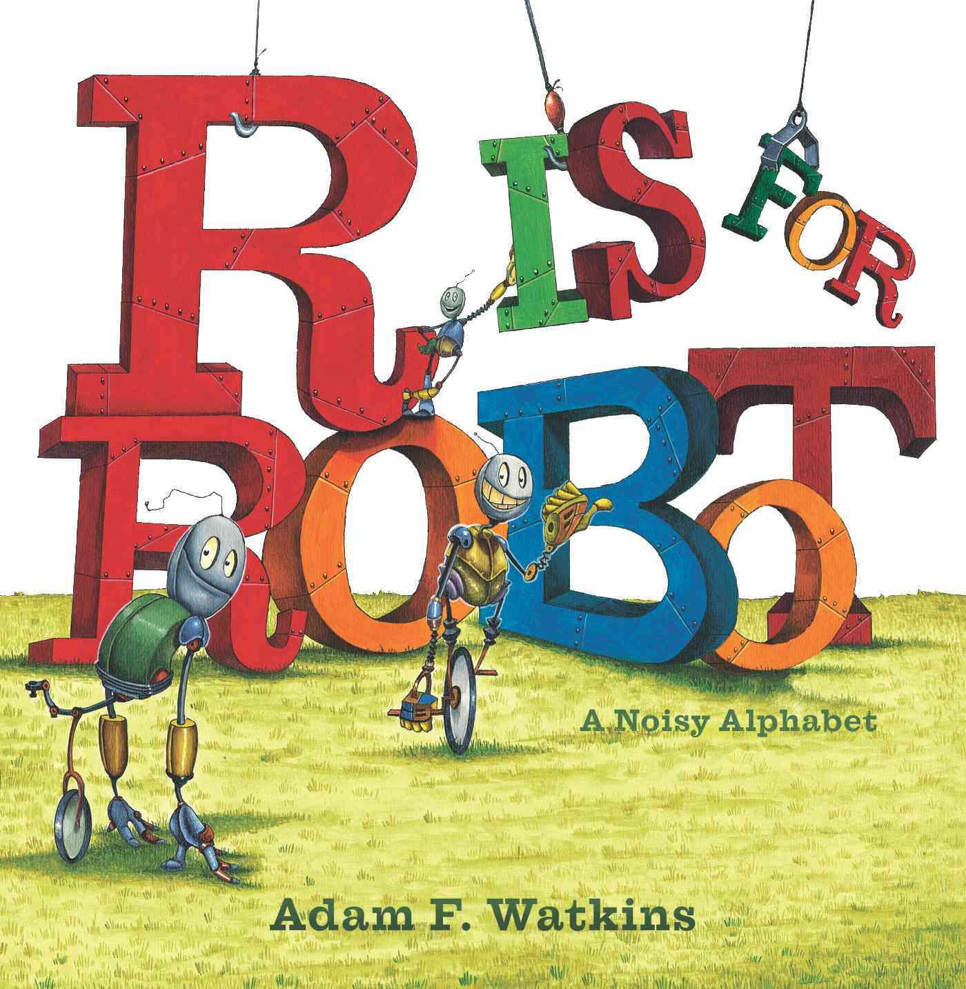 R Is for Robot By Watkins, Adam F./ Watkins, Adam F. (ILT)